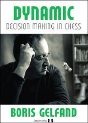 Boris Gelfand: Dynamic Decision Making in Chess
