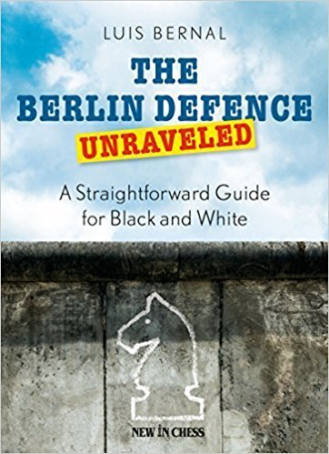Luis Bernal  : The Berlin Defence Unraveled