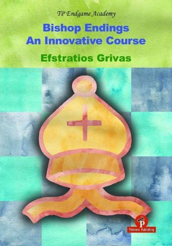 Efstratios Grivas : Bishop Endings - An Innovative Course