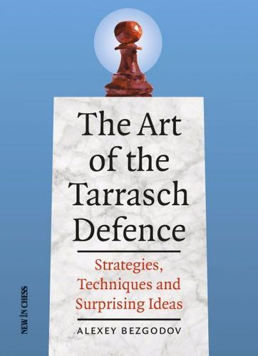 Alexei Bezgodov : The Art of the Tarrasch Defence