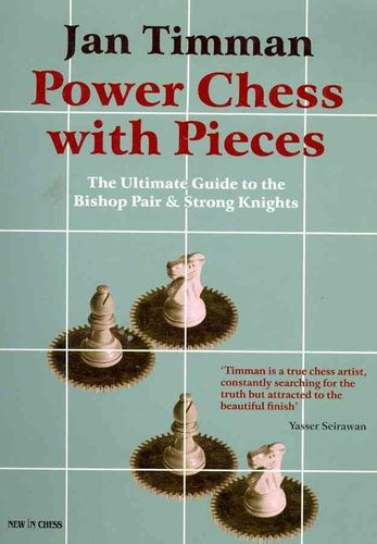 Jan Timman : Power Chess with Pieces
