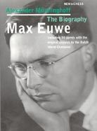 Alexander Münninghoff: Max Euwe - The Biography