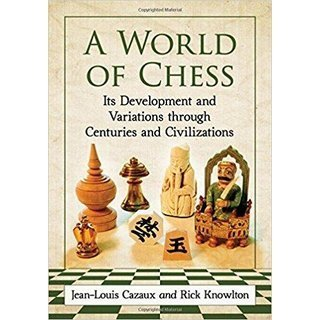 Jean-Louis Cazaux, Rick Knowlton: A World of Chess