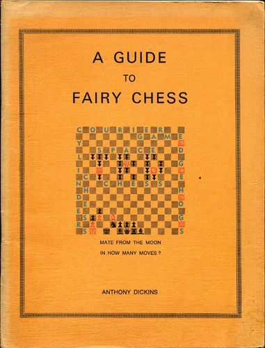 Dickins a Guide to Fairy Chess