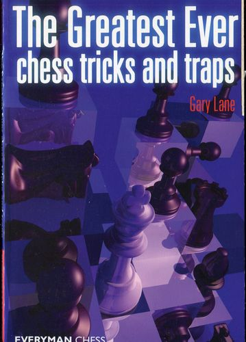 Lane The Graetest Ever chess tricks and traps
