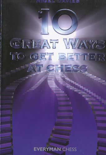 Davies 10 Great Ways to get better at Chess