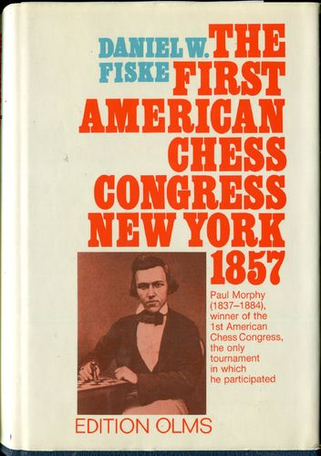 Fiske The First American Chess Congress New York 1857