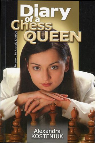 Kosteniuk Diary of a Chess Queen