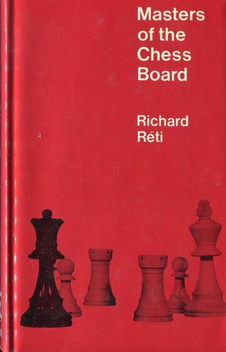 Reti Masters of the Chess Boards