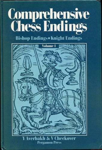 Averbakh / Checkover Comprehensive Chess Endings Vol. 1