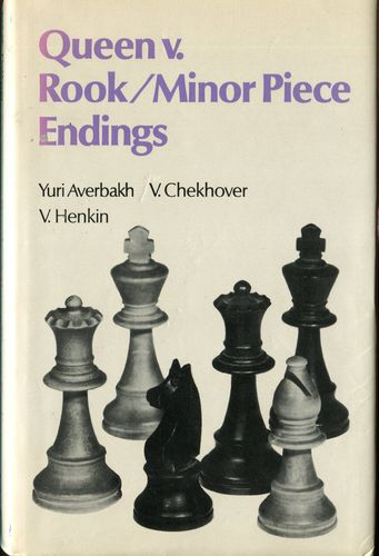 Averbakh u.a. Queen v. Rook / Minor Piece Endings