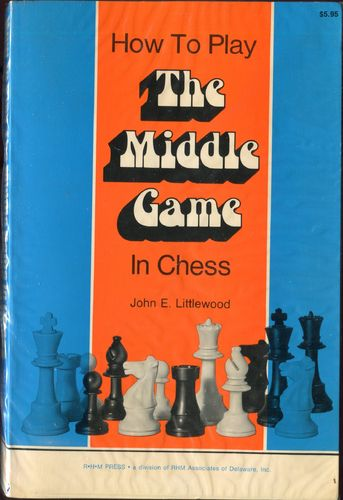 Littlewood The Middlr Game in Chess